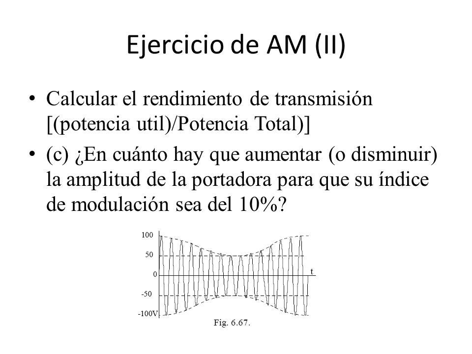 Ejercicio de AM (II) Calcular el rendimiento de transmisión [(potencia util)/Potencia Total)]